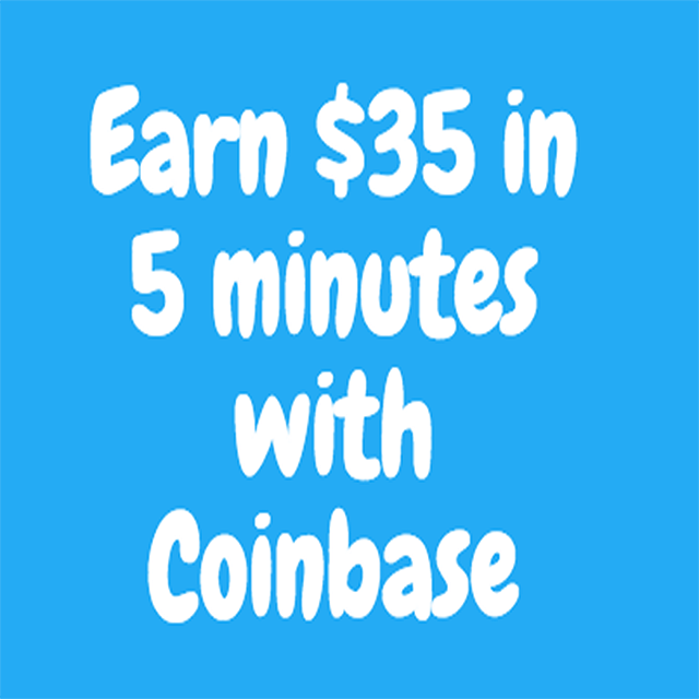 Earn $35 in 5 Minutes with Coinbase!
